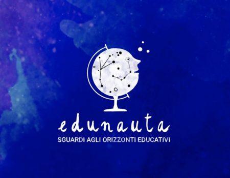 EDUNAUTA SGUARDI AGLI ORIZZONTI EDUCATIVI
